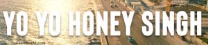 Honey singh, Yo Yo Honey Singh new song, yo yo honey singh song, honey singh song