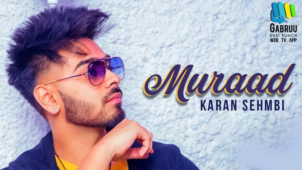 karan sehmbi muraad,karan sehmbi,muraad,karan sehmbi new song,karan sehmbi songs,muraad punjabi song