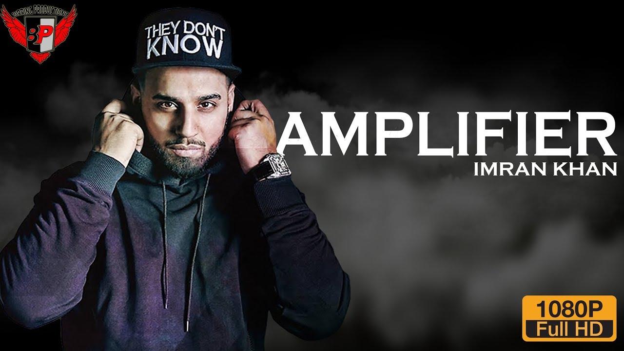 Amplifier Song, Imran Khan Amplifier, Amplifier Song Download