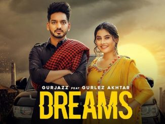 Dreams Song Download, Gurjazz Ft. Gurlez Akhtar - Dreams, Dreams - Latest Punjabi Song 2019, New Punjabi Songs,