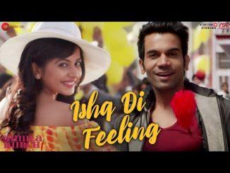 Ishq Di Feeling Song, Ishq Di Feeling Song Download, Ishq Di Feeling Mp3 Download, Ishq Di feeling - Shimla Mirch, Shimla Mirch SOng - Ishq Di feeling, Arijit SIngh - Ishq Di Feeling