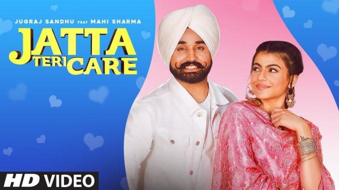 Jugraj Sandhu New Song, Jatta Teri care Lyrics, Jatta Teri Care Song - Jugraj Sandhu, Jatta Teri Care - Punjabi Love Song, new Punjabi Song 2020,