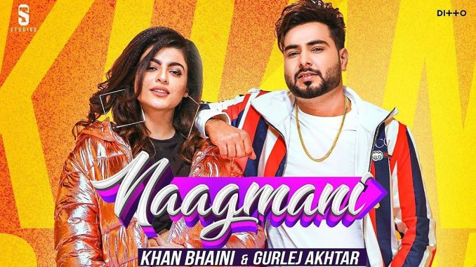 Nagmani Song Download, Naagmani Song Mp3 Download - Gaanesunlo, Khan Bahini New SOng Download, Khan Bahini & Gurlez Akhtar Song Nagmani