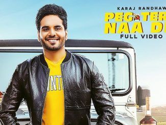 Peg Tere Naa De Song, Peg Tere Naa De Lyrics, Peg Tere Naa De - New Punjabi Song,