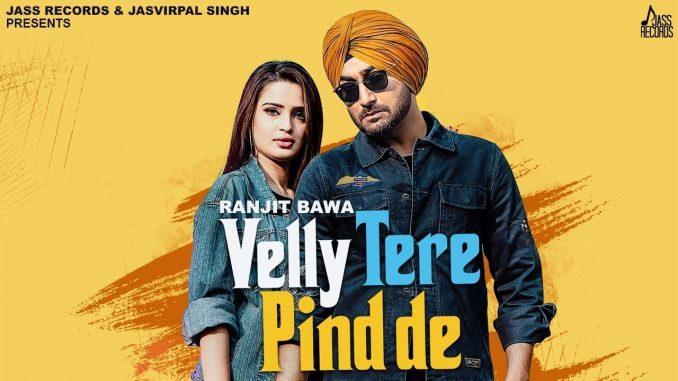 Velly Tere Pind De Lyrics, Velly Tere Pind De - Ranjit Bawa, Ranjit Bawa New Song - Velly Tere Pind De, Velly Tere Pind De - New Punjabi Songs 2020,