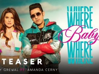 Where Baby Where Gippy Grewal Mp3 Download, Gippy Grewal New Song, Where Baby Where Lyrics, Where Baby Where Official video