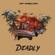 Deadly A P Dhillon song Download, Deadly Mp3 download