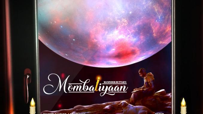 Mombatiyaan Mp3 Download, Maninder buttar Songs, Punjabi New Songs,
