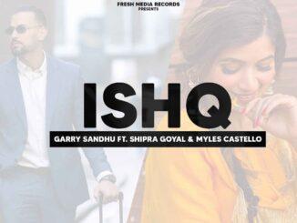 Ishq Song, Ishq Garry Sandhu New Song, Garry Sandhu New Song,