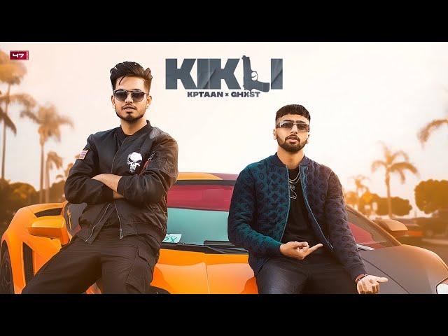 Kikli Song, Kikli New Song Download, Kptaan New Song, Kptaan Song New,