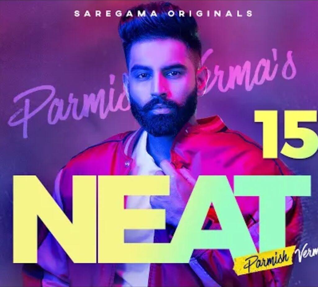 NEAT Parmish Verma New Song, Neat Song Lyrics, Parmish verma latest song lrics