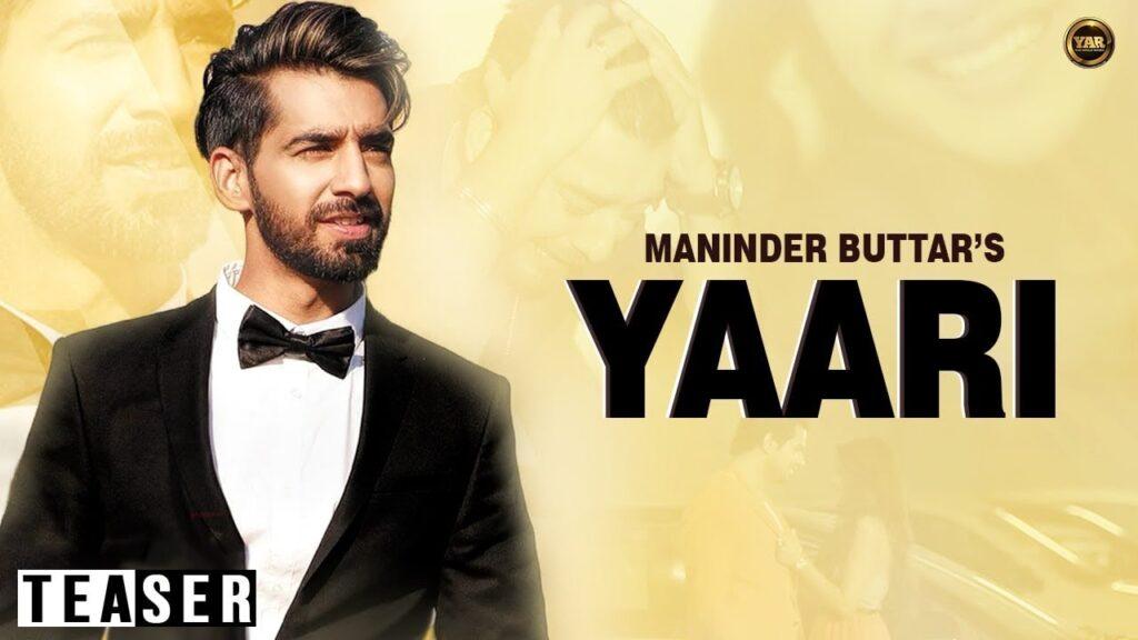 Yaari, Yaari Maninder Buttar Mp3 Download