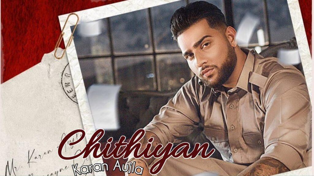 Chithiyaan Karan Aujla, Chithiyaan song, Karan Aujla new song,