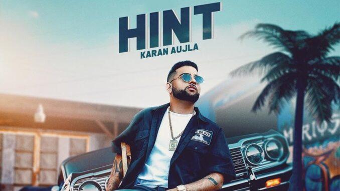 Hint Karan Aujla, hint song, karan aujla new song,