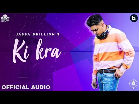 Jassa Dhillon Ki Kra, Jassa Dhillon new song, ki kra song,