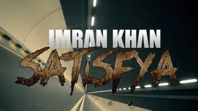 satisfya Mp3 Download, Imran Khan Song Download, Imran Khan satisfya Mp3