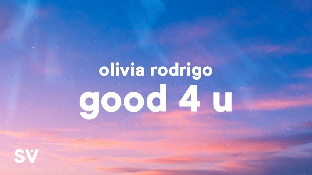 Good 4 You, Good 4 U Song, Good 4 U Lyrics,